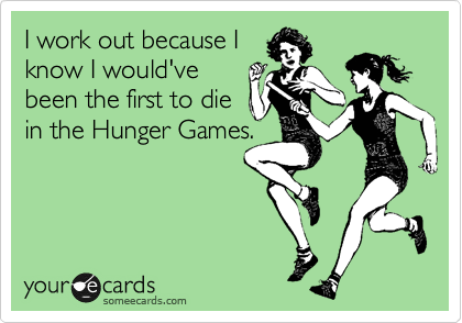Funny work out e hunger game beyondpaisley